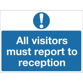 fety Sign 450x600mm All Visitors Must Report To Reception PVC M78A